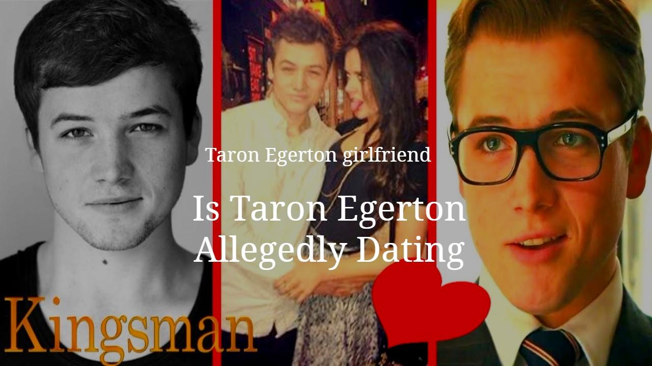 Taron Egerton Girlfriend Kingsman The Golden Circle Cast Kingsman Cast